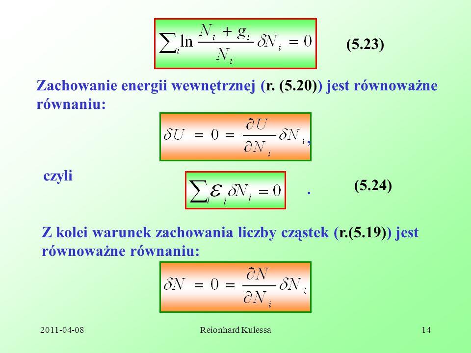 Zachowanie energii wewnętrznej (r. (5.20)) jest równoważne równaniu: