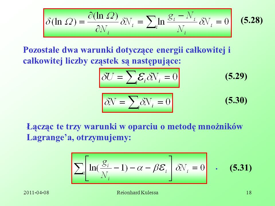 (5.28) Pozostałe dwa warunki dotyczące energii całkowitej i całkowitej liczby cząstek są następujące: