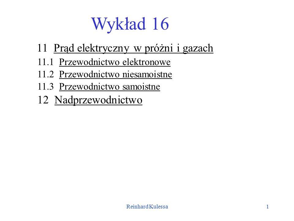 Wykład 16 11 Prąd elektryczny w próżni i gazach 12 Nadprzewodnictwo