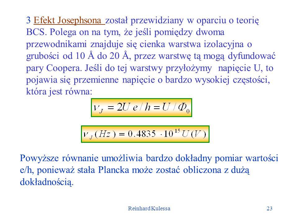 3 Efekt Josephsona został przewidziany w oparciu o teorię BCS