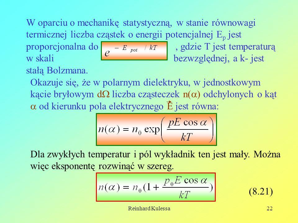 W oparciu o mechanikę statystyczną, w stanie równowagi termicznej liczba cząstek o energii potencjalnej Ep jest proporcjonalna do , gdzie T jest temperaturą w skali bezwzględnej, a k- jest stałą Bolzmana.