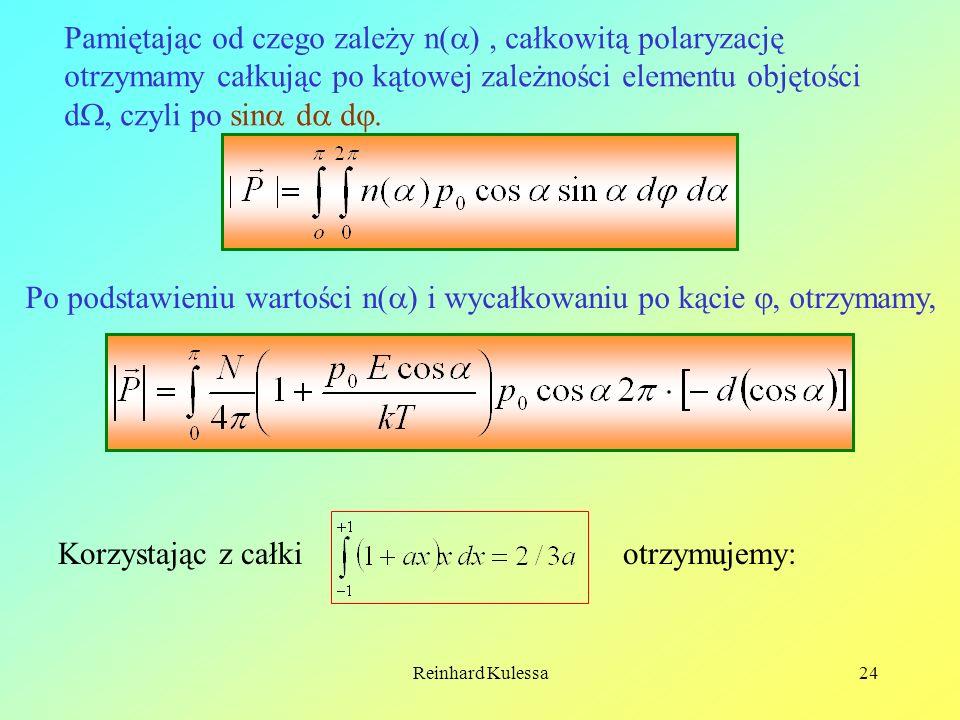 Po podstawieniu wartości n() i wycałkowaniu po kącie , otrzymamy,