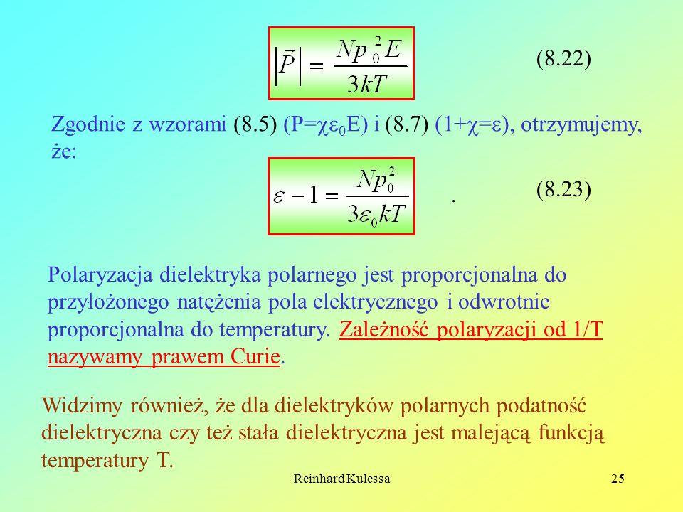 Zgodnie z wzorami (8.5) (P=0E) i (8.7) (1+=), otrzymujemy, że: