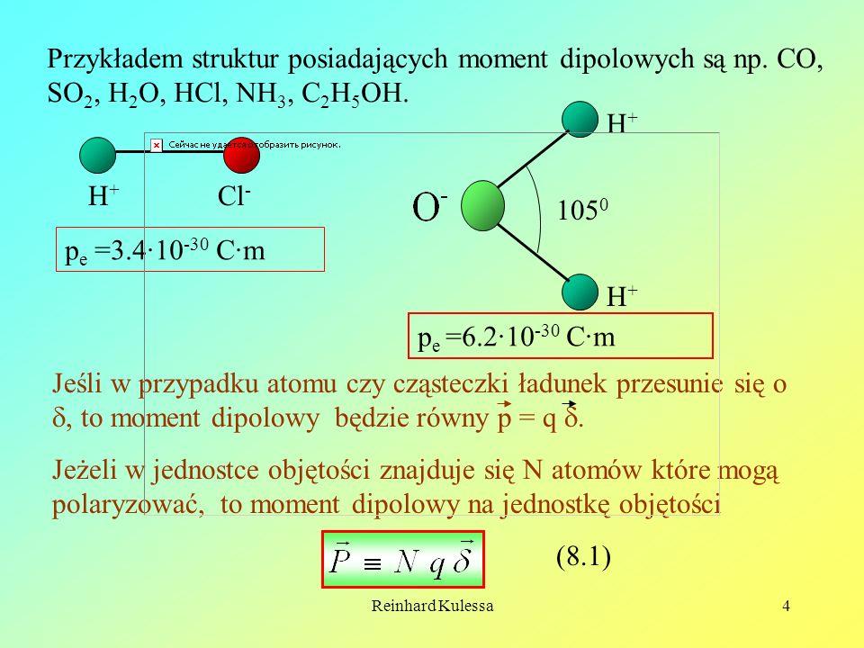 Przykładem struktur posiadających moment dipolowych są np