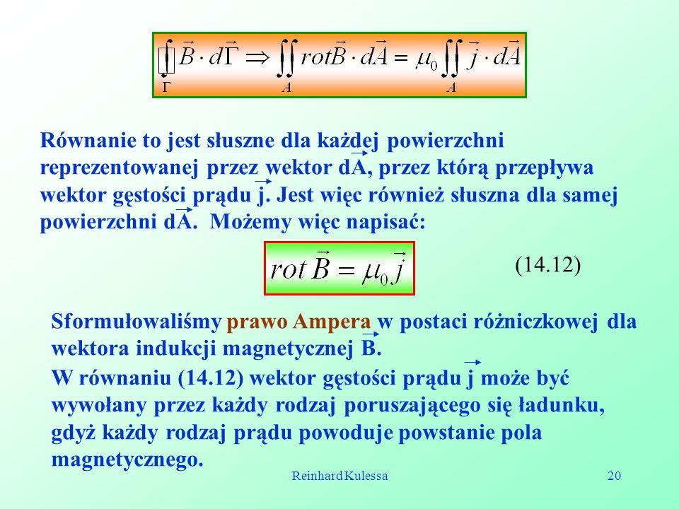 Równanie to jest słuszne dla każdej powierzchni reprezentowanej przez wektor dA, przez którą przepływa wektor gęstości prądu j. Jest więc również słuszna dla samej powierzchni dA. Możemy więc napisać: