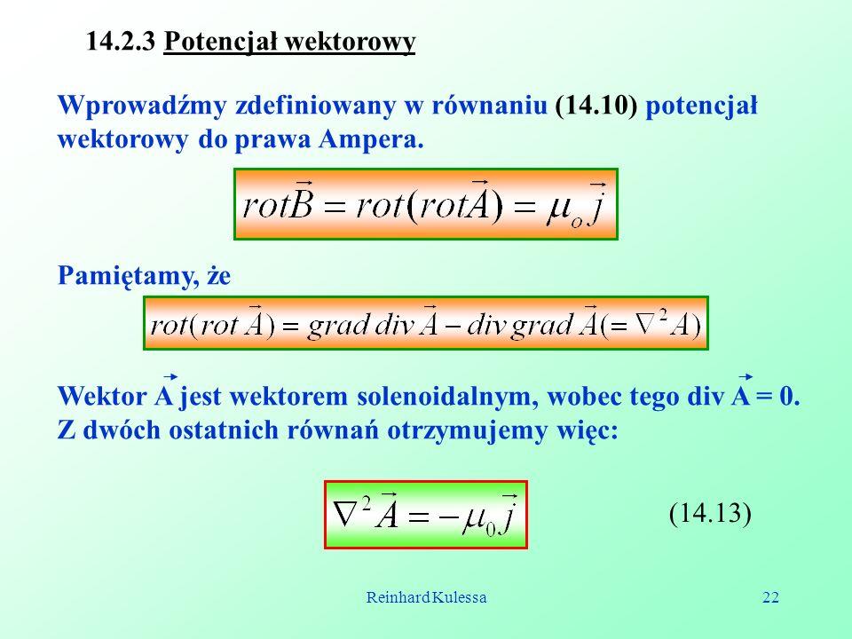 14.2.3 Potencjał wektorowy Wprowadźmy zdefiniowany w równaniu (14.10) potencjał wektorowy do prawa Ampera.