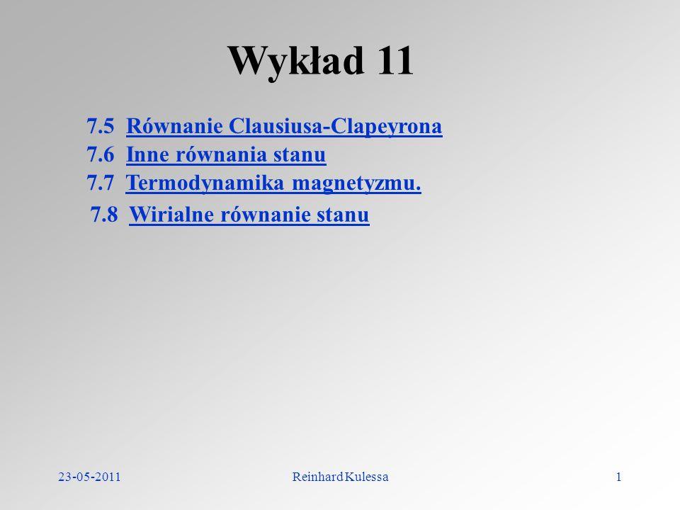 Wykład 11 7.5 Równanie Clausiusa-Clapeyrona 7.6 Inne równania stanu