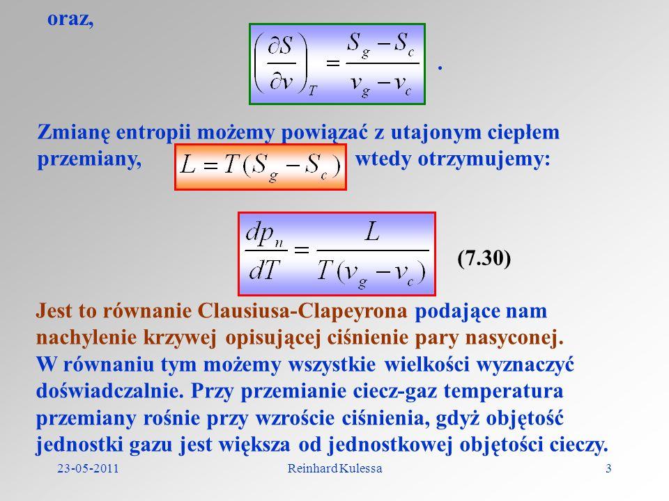 oraz, . Zmianę entropii możemy powiązać z utajonym ciepłem przemiany, wtedy otrzymujemy: