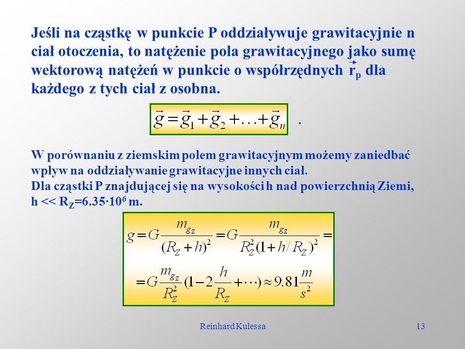 Jeśli na cząstkę w punkcie P oddziaływuje grawitacyjnie n ciał otoczenia, to natężenie pola grawitacyjnego jako sumę wektorową natężeń w punkcie o współrzędnych rp dla każdego z tych ciał z osobna.