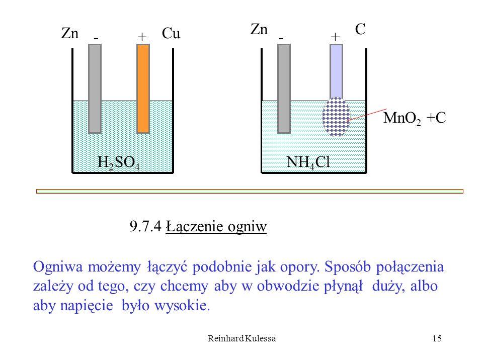 Zn C Zn Cu - + - + MnO2 +C H2SO4 NH4Cl 9.7.4 Łączenie ogniw
