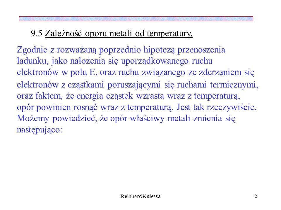 9.5 Zależność oporu metali od temperatury.