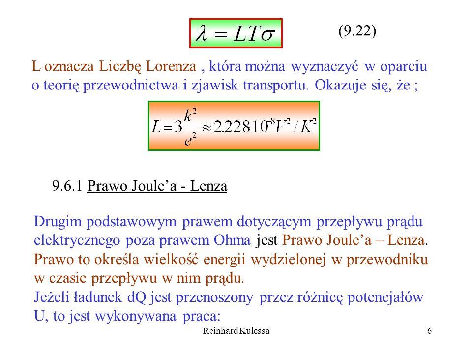(9.22)L oznacza Liczbę Lorenza , która można wyznaczyć w oparciu o teorię przewodnictwa i zjawisk transportu. Okazuje się, że ;