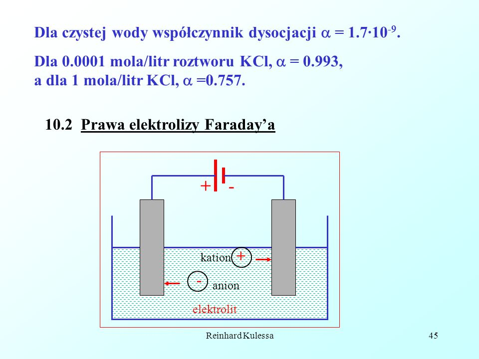 + - Dla czystej wody współczynnik dysocjacji  = 1.7·10-9.