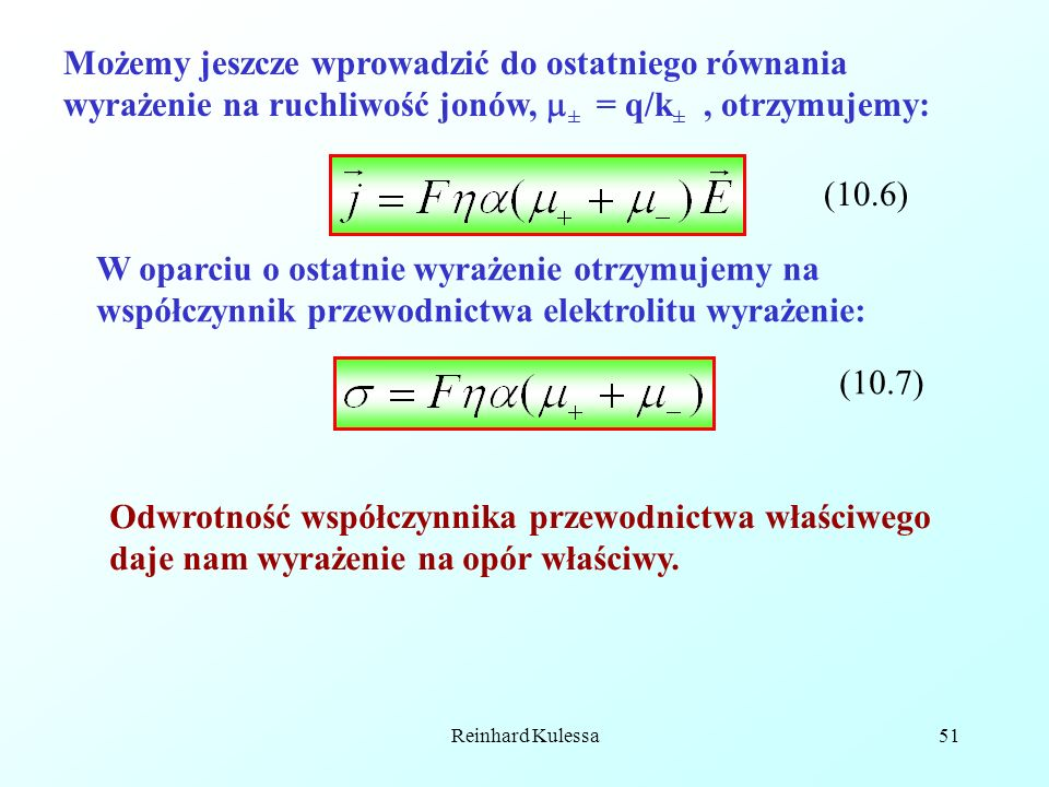 Możemy jeszcze wprowadzić do ostatniego równania wyrażenie na ruchliwość jonów, ± = q/k± , otrzymujemy: