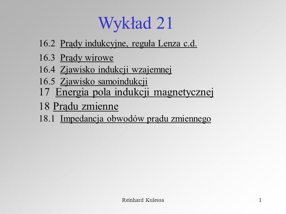 Wykład 21 17 Energia pola indukcji magnetycznej Prądu zmienne