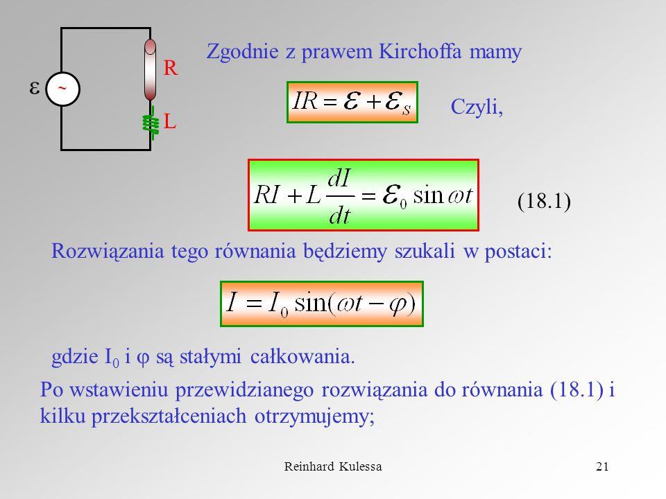   Zgodnie z prawem Kirchoffa mamy R L Czyli, (18.1)