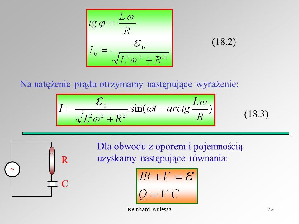  (18.2) Na natężenie prądu otrzymamy następujące wyrażenie: (18.3)