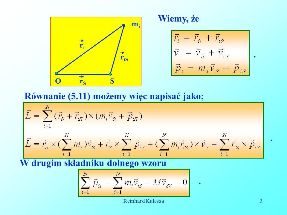 Równanie (5.11) możemy więc napisać jako;