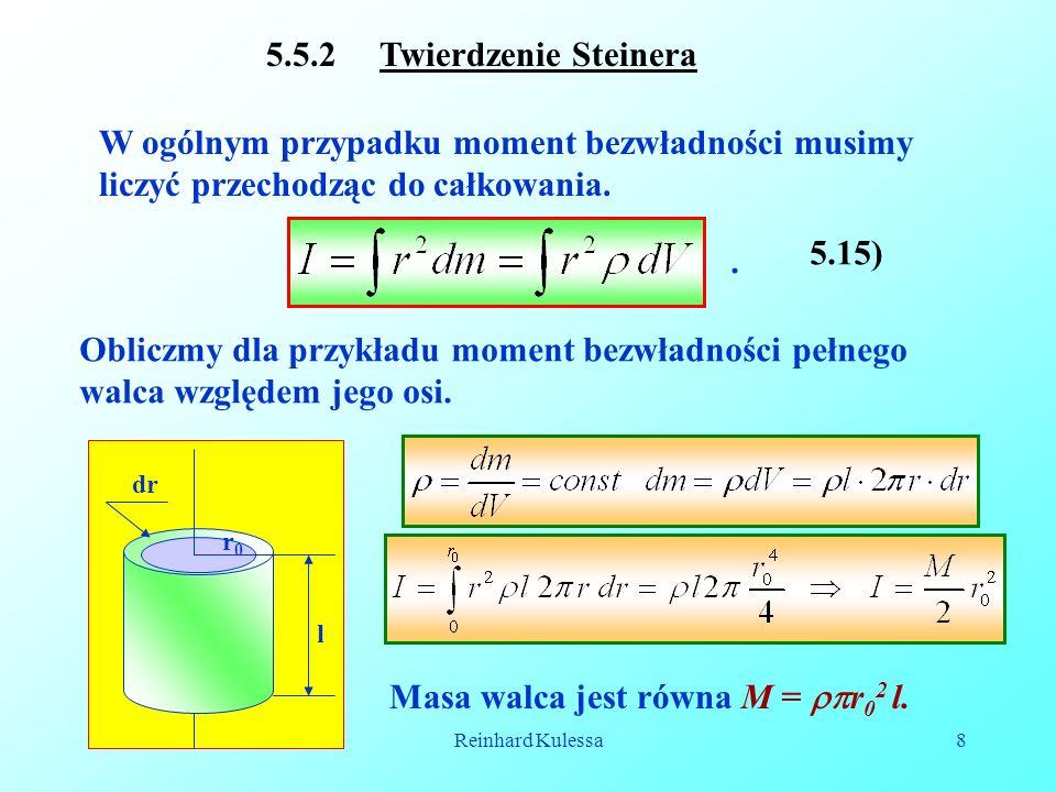 Masa walca jest równa M = r02 l.