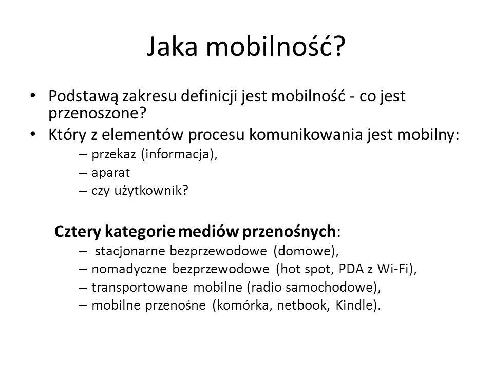 Jaka mobilność Podstawą zakresu definicji jest mobilność - co jest przenoszone Który z elementów procesu komunikowania jest mobilny: