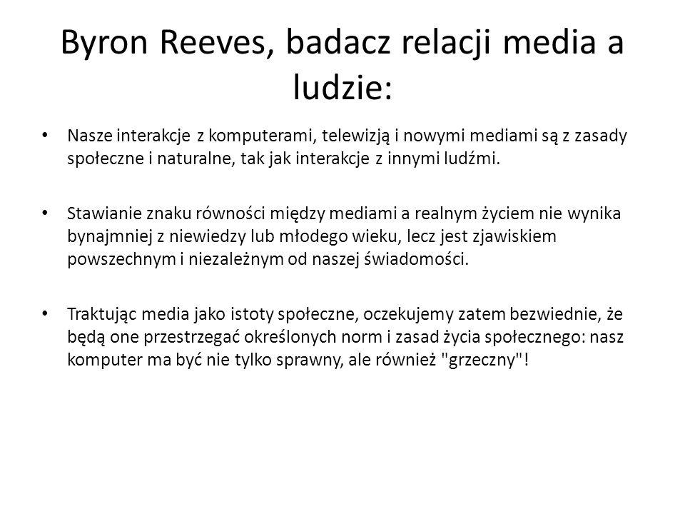 Byron Reeves, badacz relacji media a ludzie: