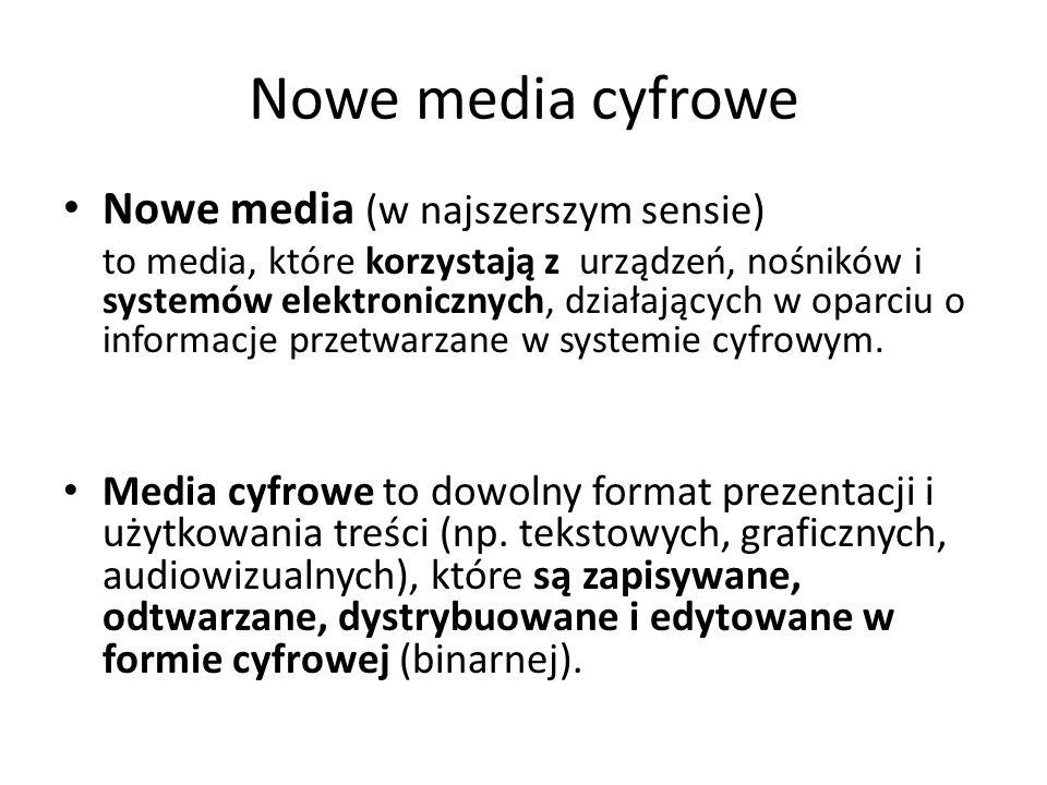 Nowe media cyfrowe Nowe media (w najszerszym sensie)
