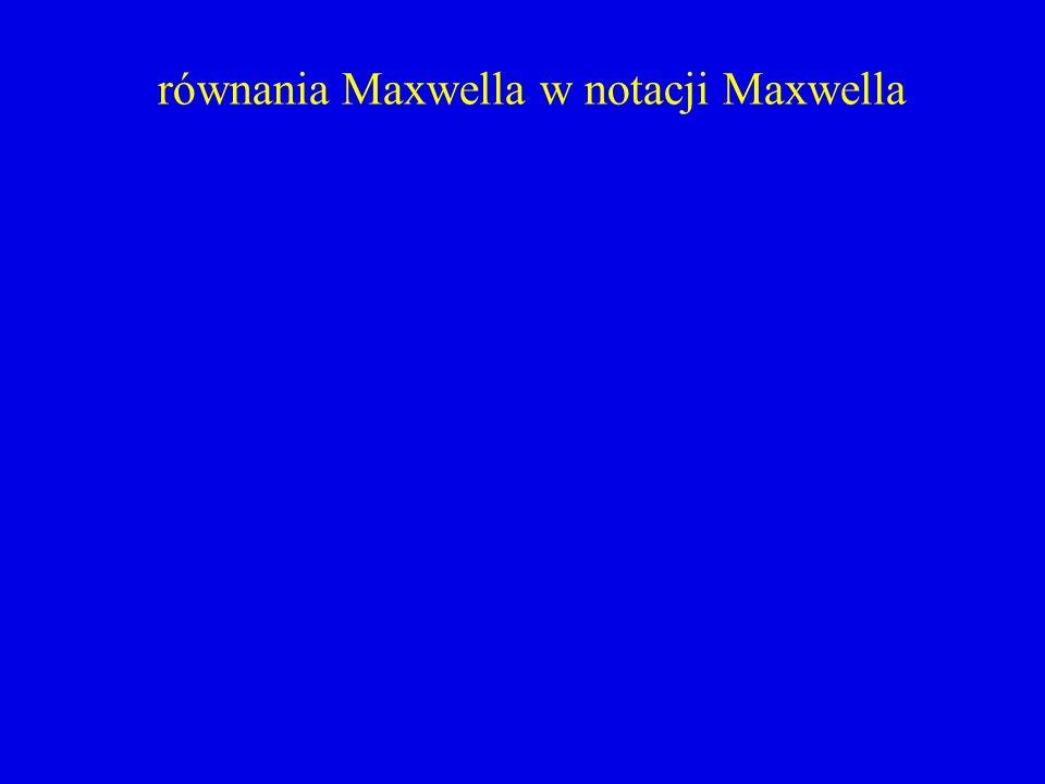 równania Maxwella w notacji Maxwella