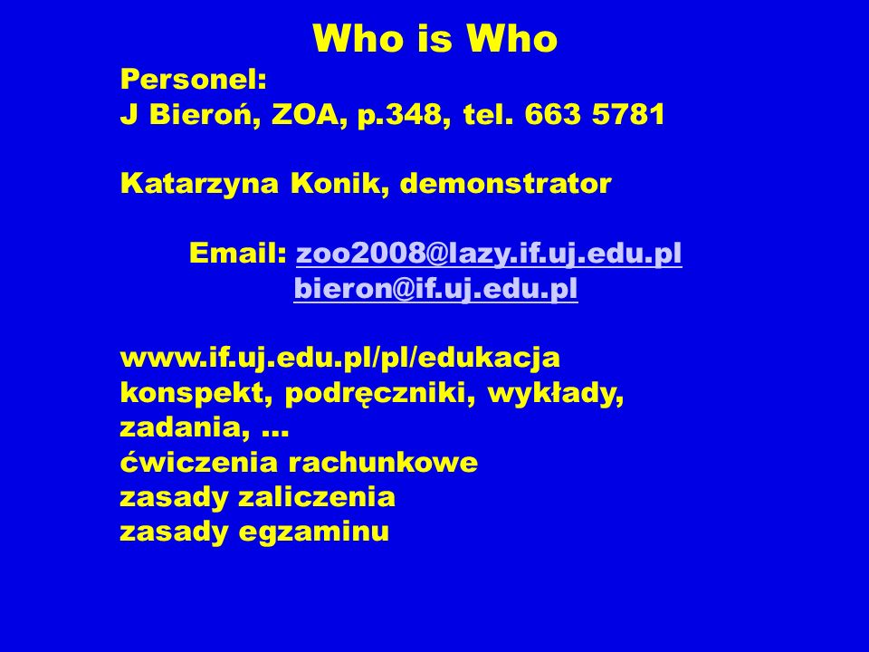Who is Who Personel: J Bieroń, ZOA, p.348, tel. 663 5781