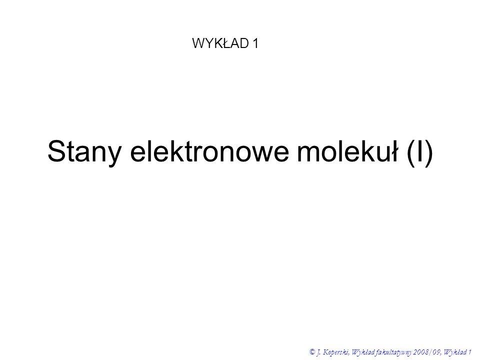 Stany elektronowe molekuł (I)