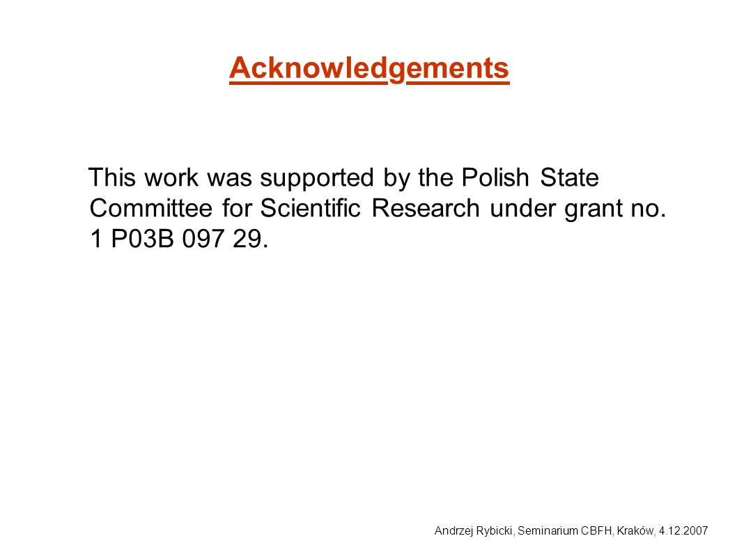 Acknowledgements This work was supported by the Polish State Committee for Scientific Research under grant no.