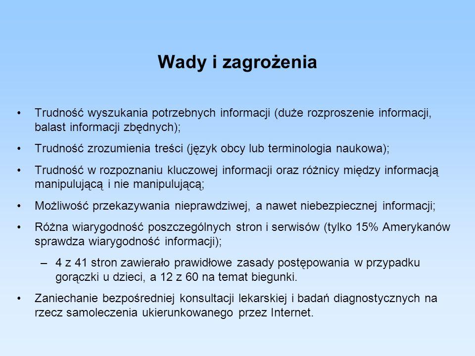 Wady i zagrożenia Trudność wyszukania potrzebnych informacji (duże rozproszenie informacji, balast informacji zbędnych);