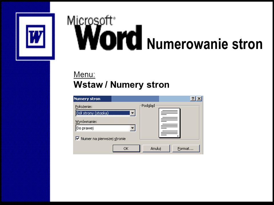 Numerowanie stron Menu: Wstaw / Numery stron