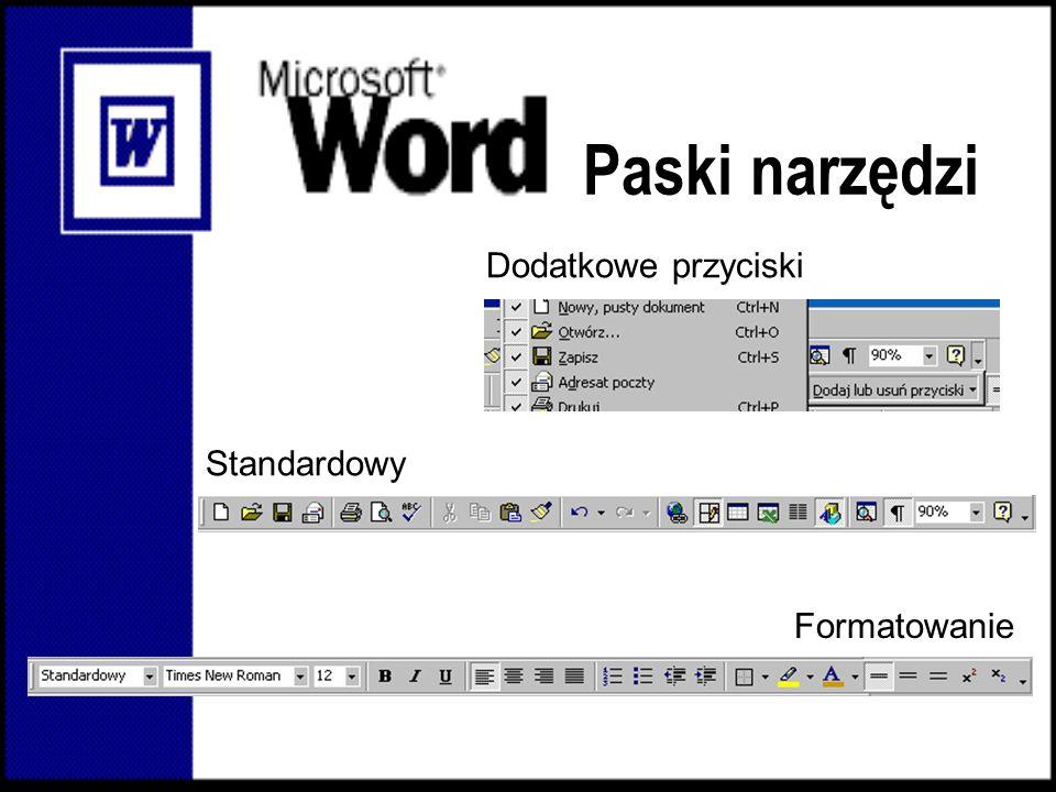 Paski narzędzi Dodatkowe przyciski Standardowy Formatowanie