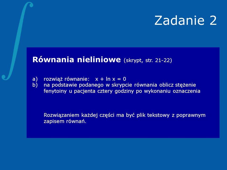 Zadanie 2 Równania nieliniowe (skrypt, str. 21-22)