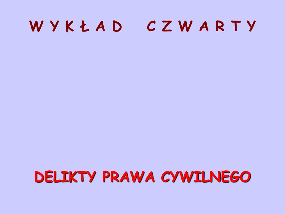 W Y K Ł A D C Z W A R T Y DELIKTY PRAWA CYWILNEGO