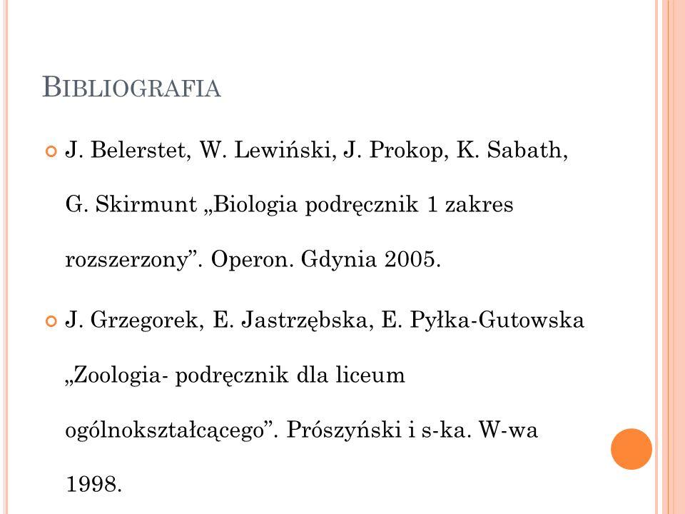 """Bibliografia J. Belerstet, W. Lewiński, J. Prokop, K. Sabath, G. Skirmunt """"Biologia podręcznik 1 zakres rozszerzony . Operon. Gdynia 2005."""
