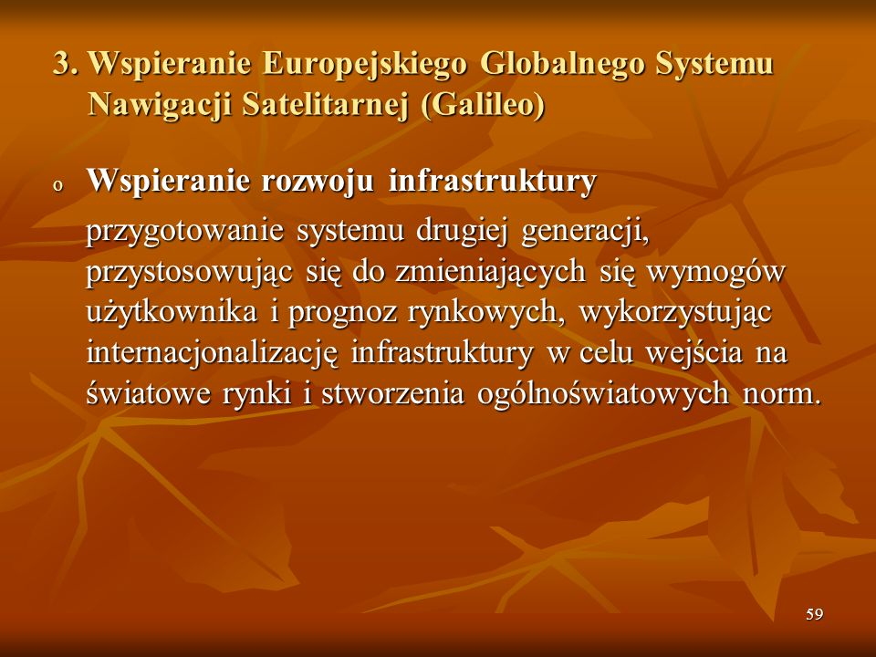3. Wspieranie Europejskiego Globalnego Systemu Nawigacji Satelitarnej (Galileo)