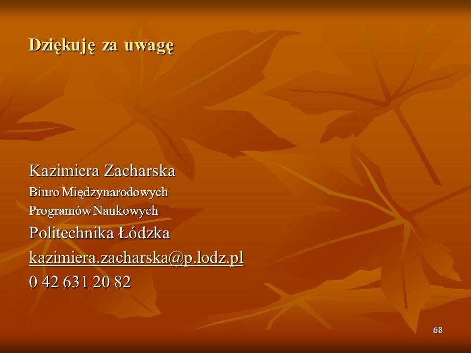 Dziękuję za uwagę Kazimiera Zacharska Politechnika Łódzka