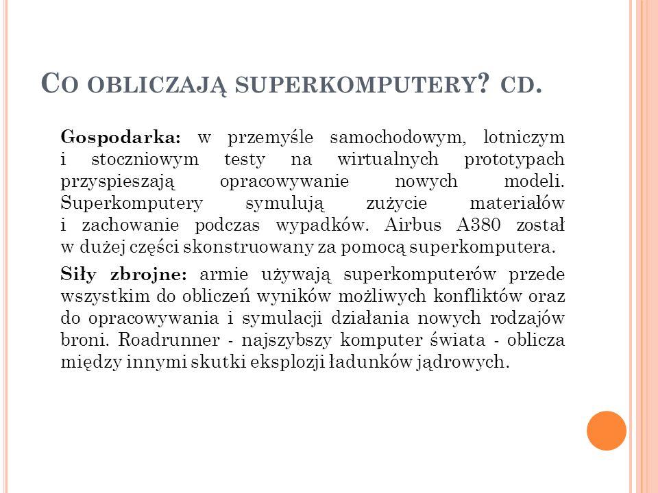 Co obliczają superkomputery cd.