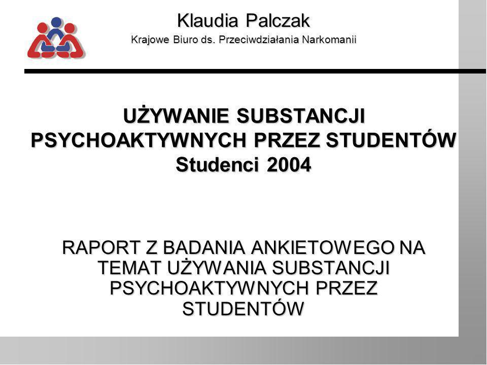 UŻYWANIE SUBSTANCJI PSYCHOAKTYWNYCH PRZEZ STUDENTÓW Studenci 2004