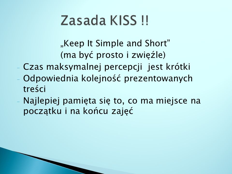"Zasada KISS !! ""Keep It Simple and Short (ma być prosto i zwięźle)"