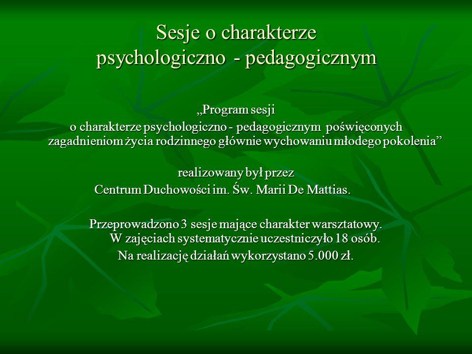 Sesje o charakterze psychologiczno - pedagogicznym