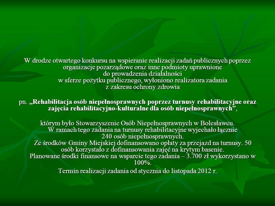 Termin realizacji zadania od stycznia do listopada 2012 r.