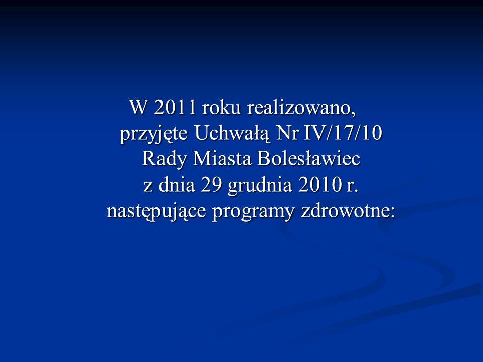 W 2011 roku realizowano, przyjęte Uchwałą Nr IV/17/10 Rady Miasta Bolesławiec z dnia 29 grudnia 2010 r.