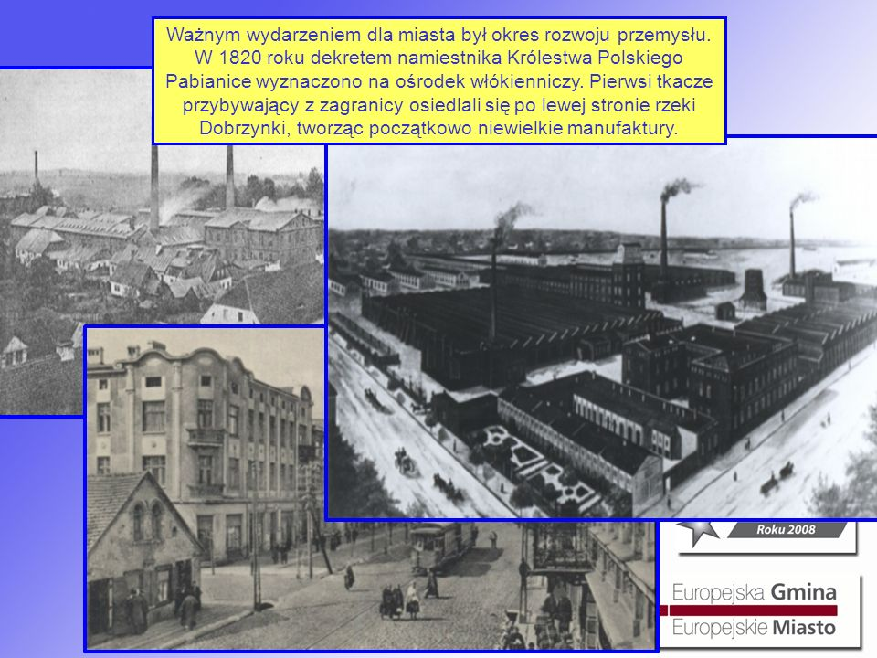 Ważnym wydarzeniem dla miasta był okres rozwoju przemysłu