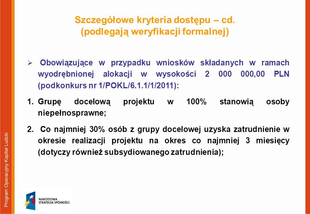 Szczegółowe kryteria dostępu – cd. (podlegają weryfikacji formalnej)