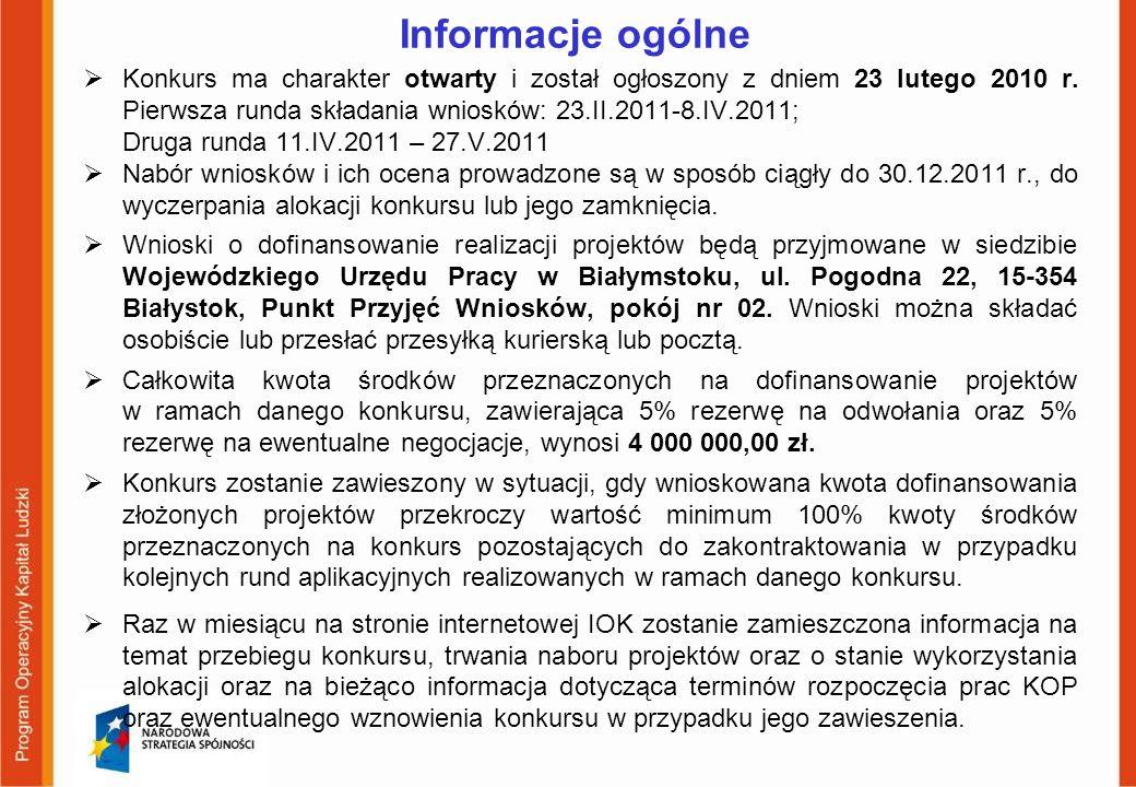 Informacje ogólne Konkurs ma charakter otwarty i został ogłoszony z dniem 23 lutego 2010 r. Pierwsza runda składania wniosków: 23.II.2011-8.IV.2011;
