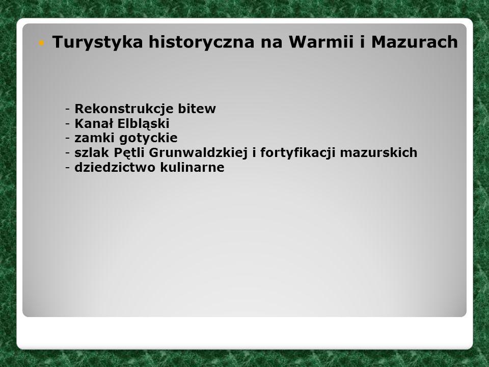 Turystyka historyczna na Warmii i Mazurach