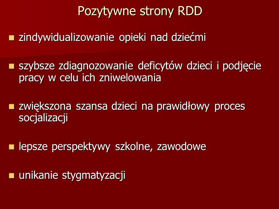 Pozytywne strony RDD zindywidualizowanie opieki nad dziećmi