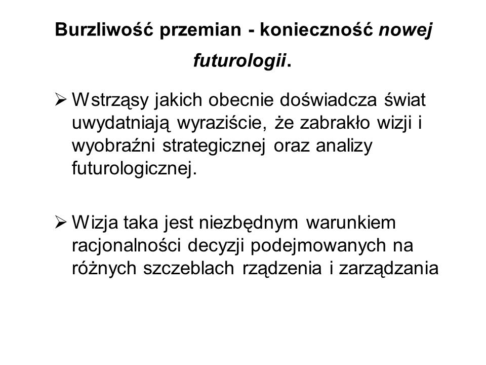 Burzliwość przemian - konieczność nowej futurologii.
